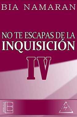 No te escapas de la Inquisición - IV