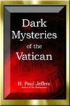 Dark Mysteries of the Vatican by H. Paul Jeffers