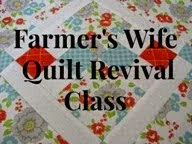 Farmer's Wife Quilt Revival Class