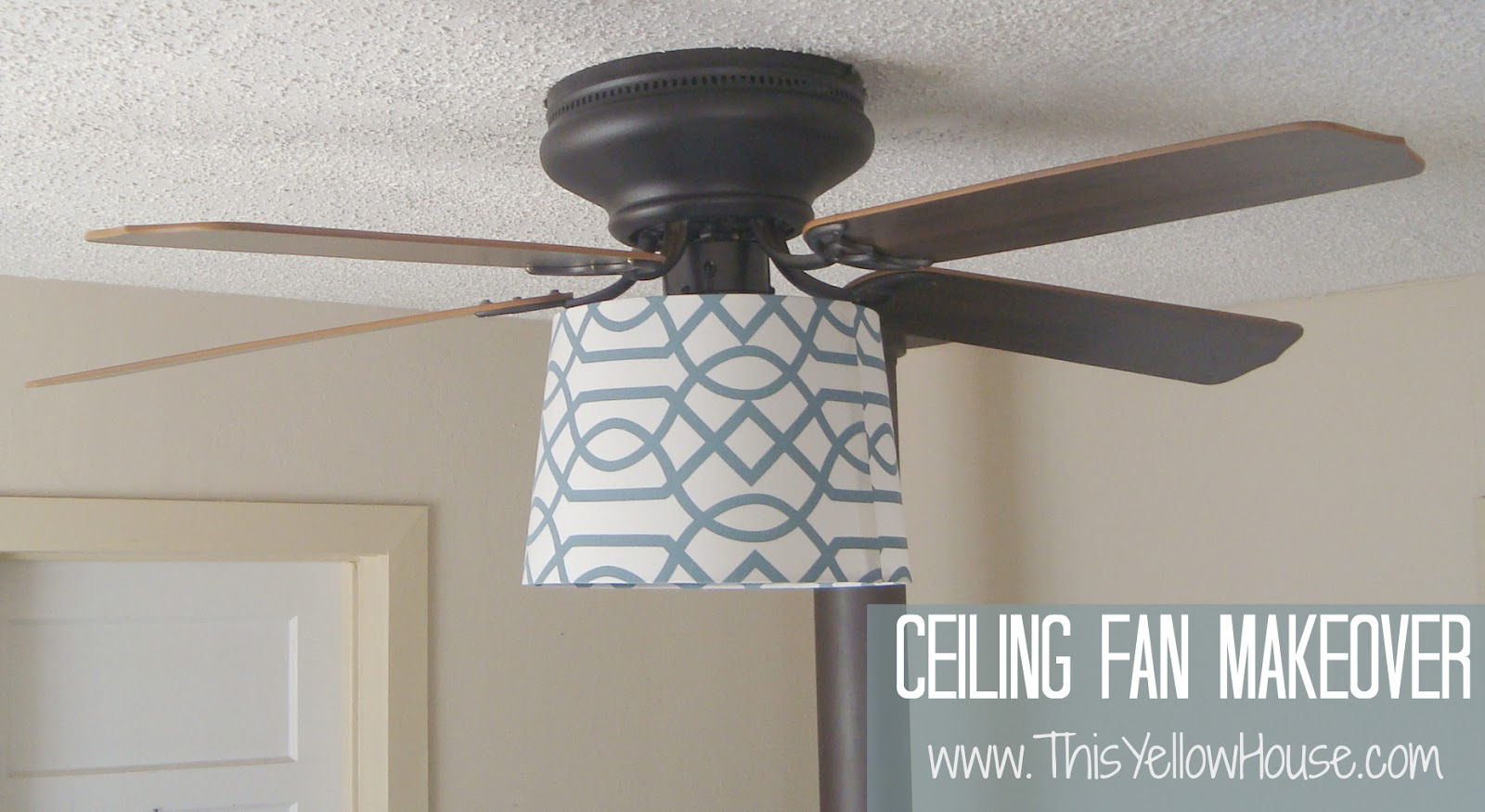 This yellow house my ceiling fan makeover my ceiling fan makeover aloadofball Images