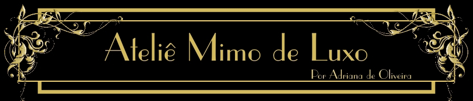 Atelie Mimo de Luxo - chupetas customizadas