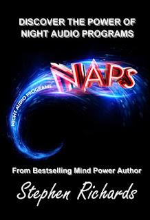 Night Audio Programs (NAPS), mind power, subconscious power, stephen richards author, law of attraction, self-improvement, self-development