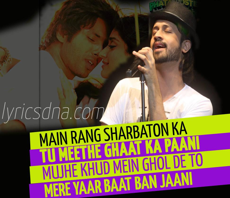 Main Rang Sharbaton Ka - Atif Aslam