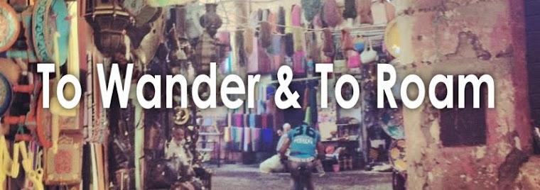 To Wander & To Roam