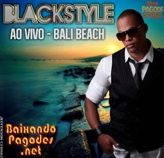 Black Style - Sexta Zika na Bali Beach - 08-11-2013,baixar músicas grátis,baixar cd completo,baixaki músicas grátis,baixar cd de black style,black style,ouvir músicas,ouvir pagodes,black style músicas,os melhores pagodes,baixar cd completo de pagode,baixar pagodes grátis,baixar pagodes,baixar pagode atual
