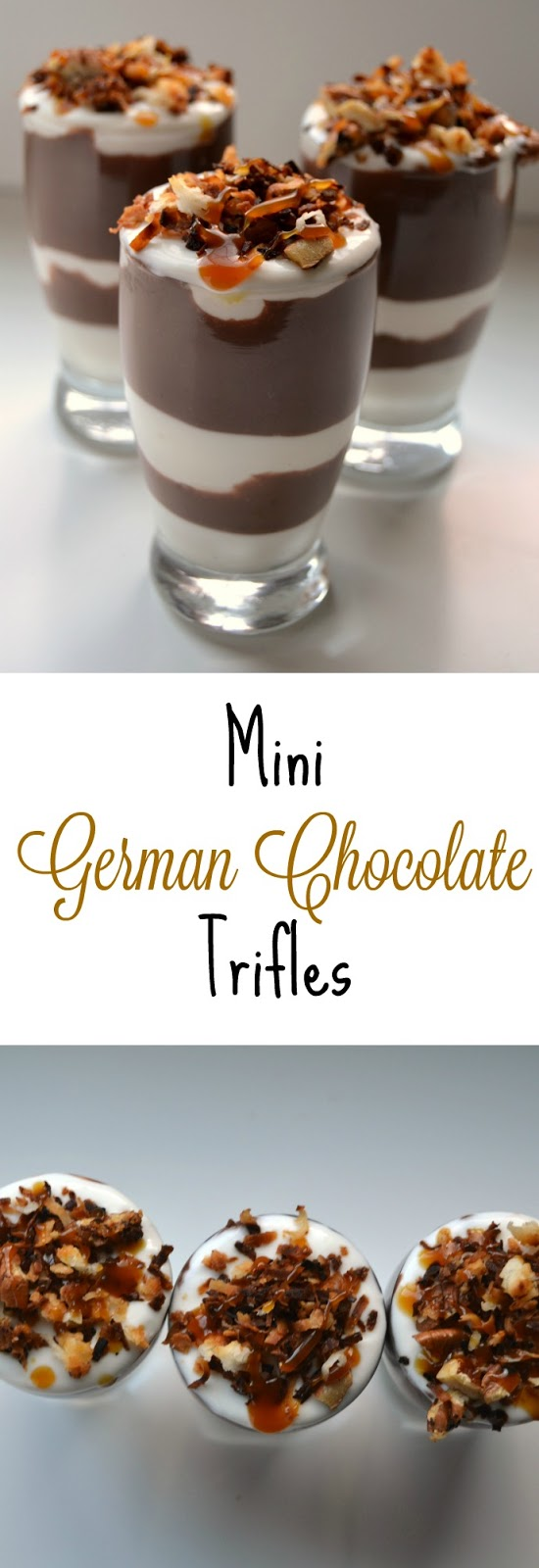 Mini German Chocolate Trifles- a simple dessert that is lightened up with chocolate, caramel, coconut and pecans!
