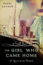 The Girl Who Came Home - Hazel Gaynor