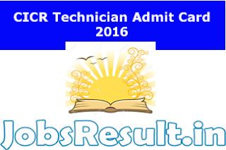CICR Technician Admit Card 2016