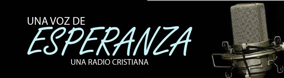 1Una Voz de Esperanza Radio Cristiana