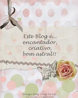 Selinho que ganhei da minha querida Rose Marques do Blog Scrap La Vie