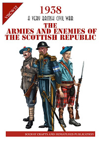 1938 A Very British Civil War A Guide to The Armies and Enemies of the Scottish Republic