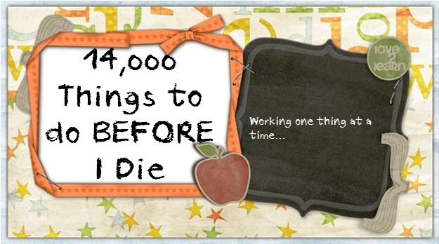14000 Things to do BEFORE I die