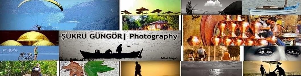ŞÜKRÜ GÜNGÖR| Photography