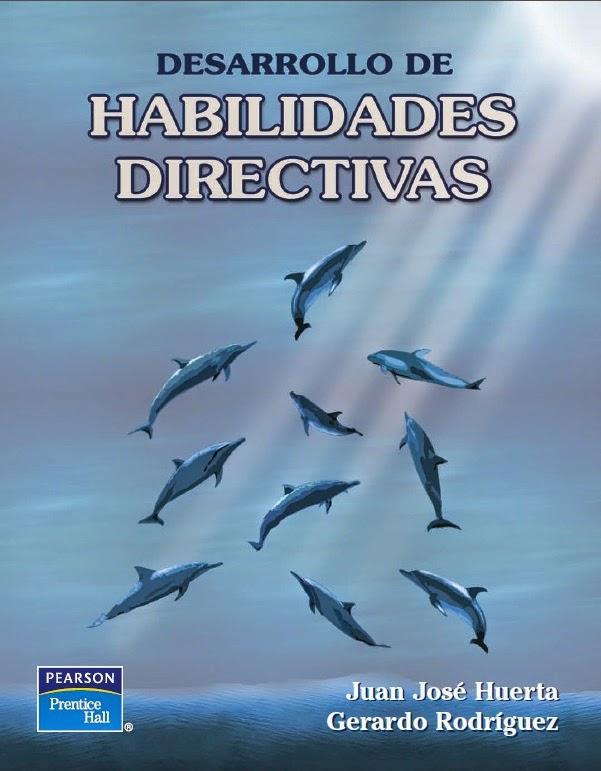 Habilidades Directivas - Desarrollo -- Juan Jose Huerta