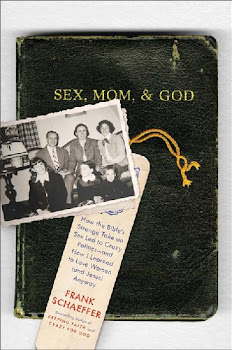 "Frank Schaeffer: ""Sex, Mom and God"""