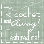 Ricochet and Away!