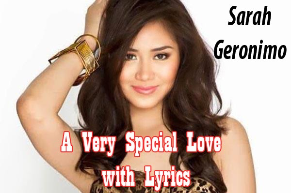 A Very Special Love – Sarah Geronimo with Lyrics