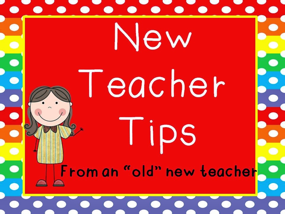 http://yeehawteachingintexas.blogspot.com/2013/06/new-teacher-tips-from-old-new-teacher.html