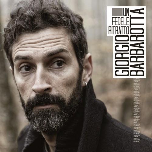 """""""Un Fedele Ritratto"""" è il quinto album solista di Giorgio Barbarotta d1990a86a47b"""
