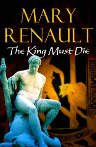 an examination of the book the king must die by mary renault Critical assessment of the evidence i also offer a  2 m renault, the king must  die, new english library, 1990 (reprint of the 1958 edition.