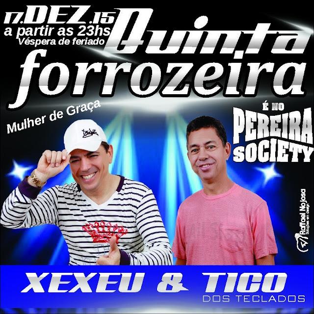 XEXÉU E TICO NO PEREIRA SOCIETY