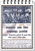 1971 Tarihinde ilk kez birinci liğe çıkıyor.