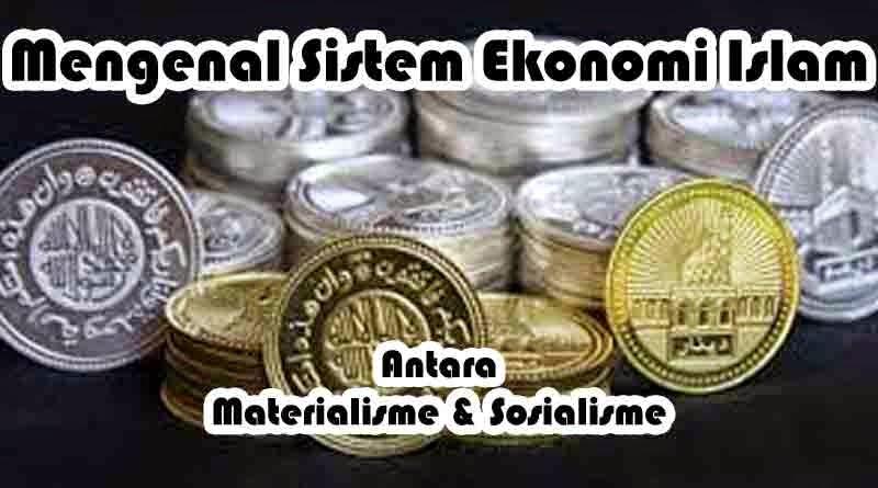 sistem ekonomi Islam - antara materialisme dan sosialisme
