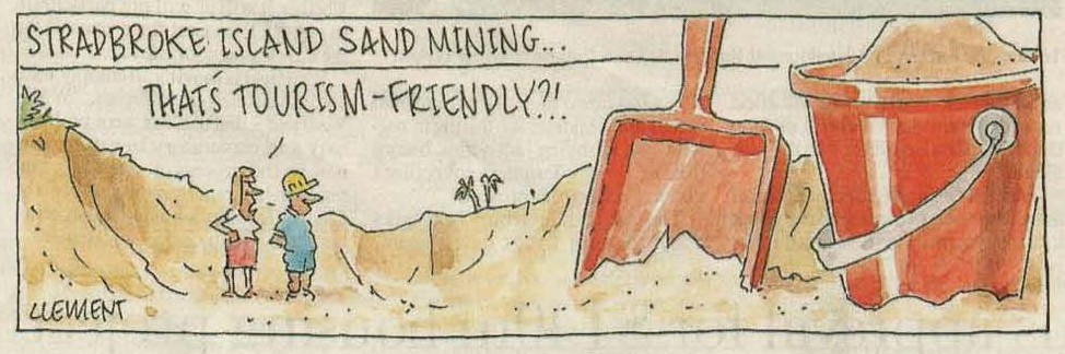 Stradbroke Island sandmining that is tourism friends, cartoon from Financial Review