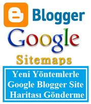 Yeni Yöntemlerle Google Blogger Site Haritası Gönderme