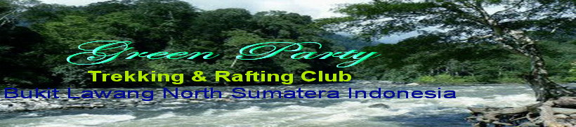 Green Party 67 Trekking & Rafting Club Bukit Lawang