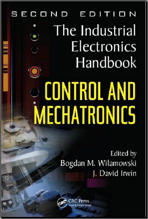 The Industrial Electronics Handbook Second edition  Control and Mechatronics