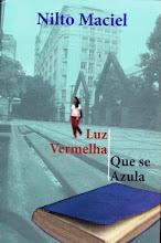LUZ VERMELHA QUE SE AZULA, de Nilto Maciel