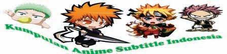 Kumpulan Anime Subtitle Indonesia