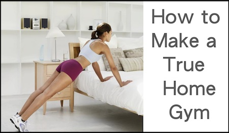 How to Make a True Home Gym