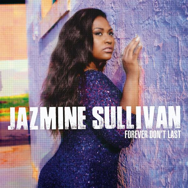 Jazmine Sullivan - Forever Don't Last - Single Cover