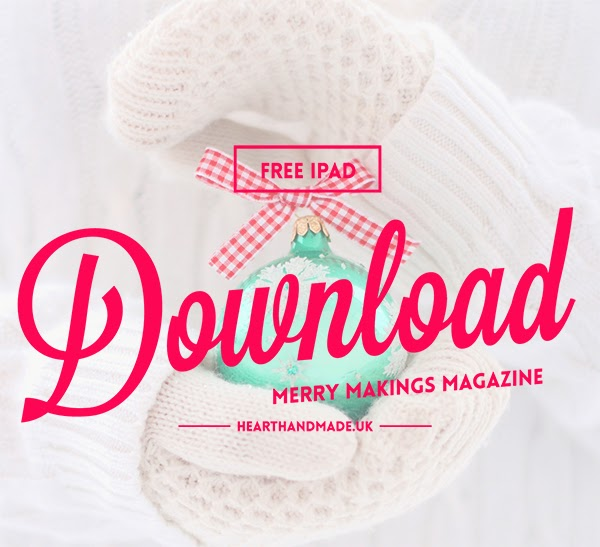 download free #merrymakings magazine for your iPad or tablet @hearthandmadeuk