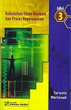 toko buku rahma: buku KEBUTUHAN DASAR MANUSIA DAN PROSES KEPERAWATAN EDISI 3, pengarang tarwoto, penerbit salemba medika