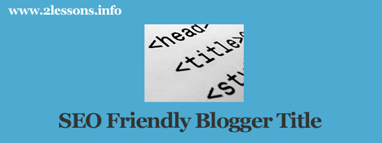 seo friendly blogger title