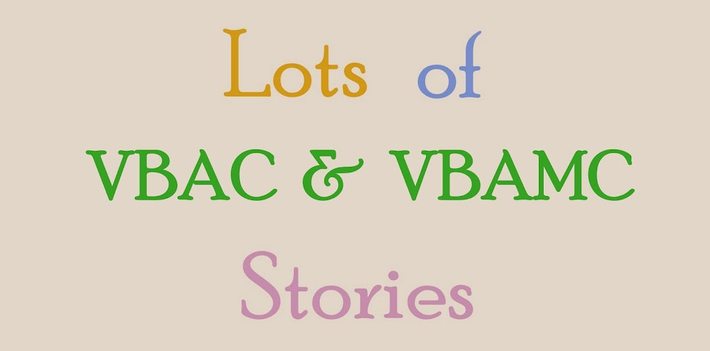 Lots of VBAC & VBAMC Stories