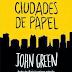 Ciudades de papel. John Green