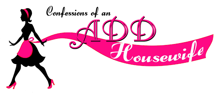 Confessions of an ADD Housewife