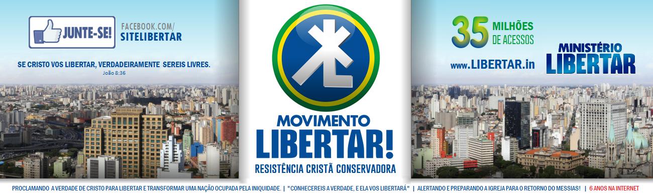 LIBERTAR.in | Movimento Libertar - Pela causa de Cristo!