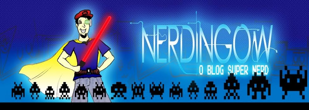 NERDingOW - O BLOG SUPER NERD