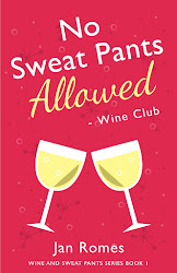 No Sweat Pants Allowed - Wine Club - Book #1 in my Wine and Sweat Pants series