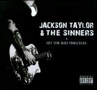 Jackson Taylor & the Shinners: Let the Bad Times Roll (2011)