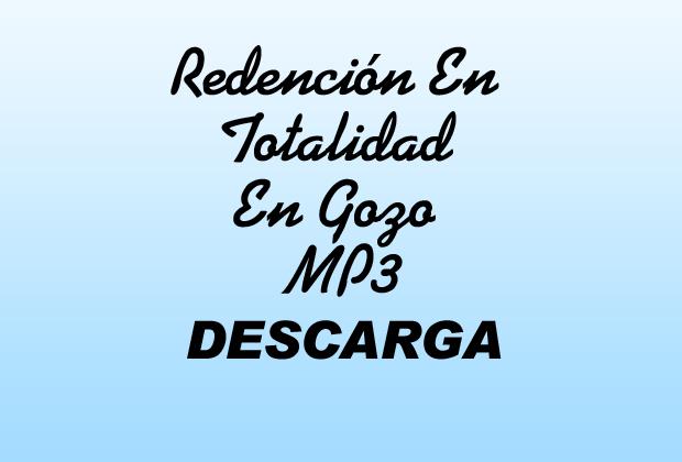 Redención En Totalidad En Gozo MP3