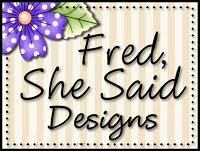 Did She say Fred?  Yes!!!