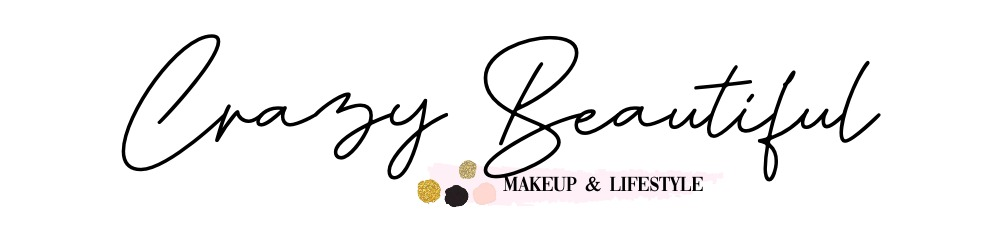 Crazy Beautiful Makeup & Lifestyle