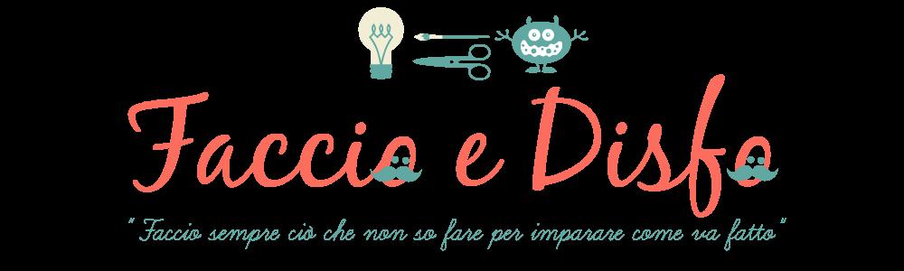 Faccio e Disfo Handmade - Il Laboratorio delle Cose Minute