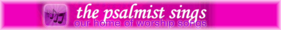 The Psalmist Sings